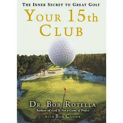 Golf Import Your 15th club - Bob Rotella