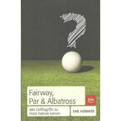 . Fairway, Par & Albatros