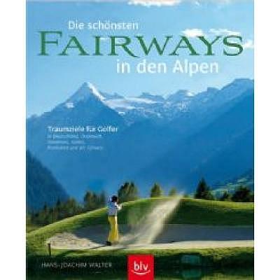 . Die schönsten Fairways in den Alpen
