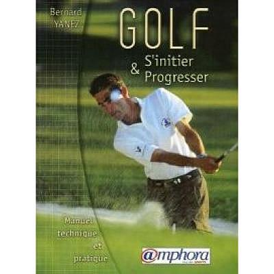 . Golf s'initier et progresser