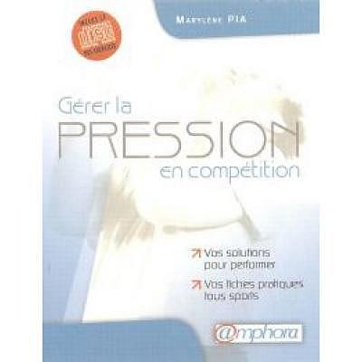 . Gérer la pression en compétition